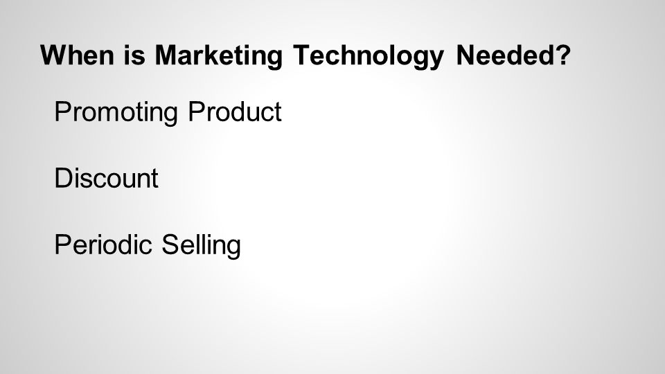 When is Marketing Technology Needed Promoting Product Discount Periodic Selling