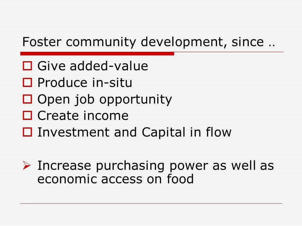 Foster community development, since..