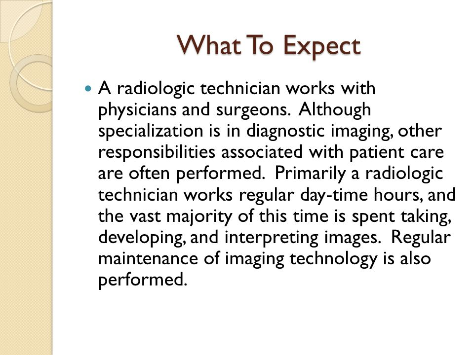 Questions Do you think that being a radiologic technician is an interesting profession.