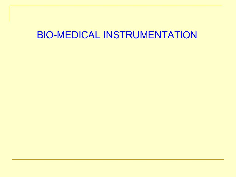 BIO-MEDICAL INSTRUMENTATION