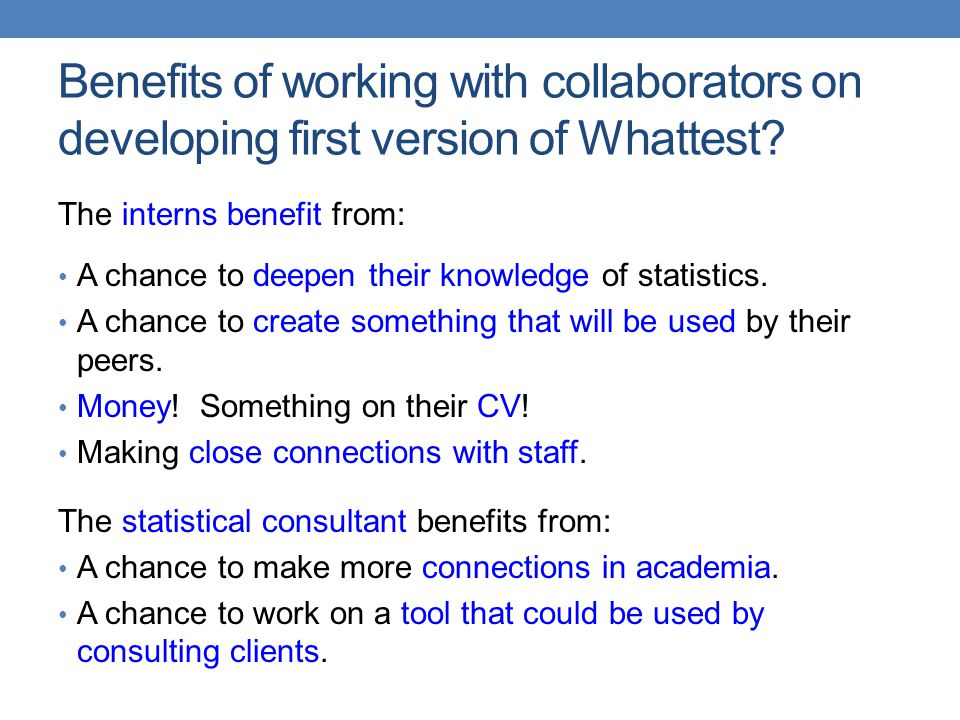 Benefits of working with collaborators on developing first version of Whattest.
