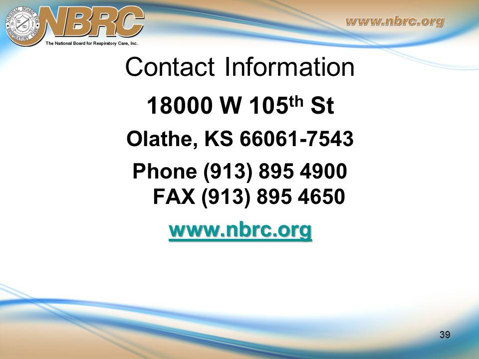 18000 W 105 th St Olathe, KS 66061-7543 Phone (913) 895 4900 FAX (913) 895 4650 www.nbrc.org Contact Information 39