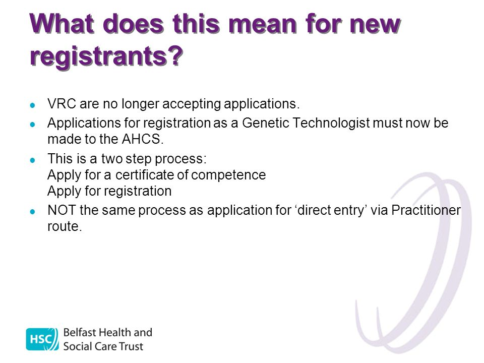 What does this mean for new registrants. VRC are no longer accepting applications.