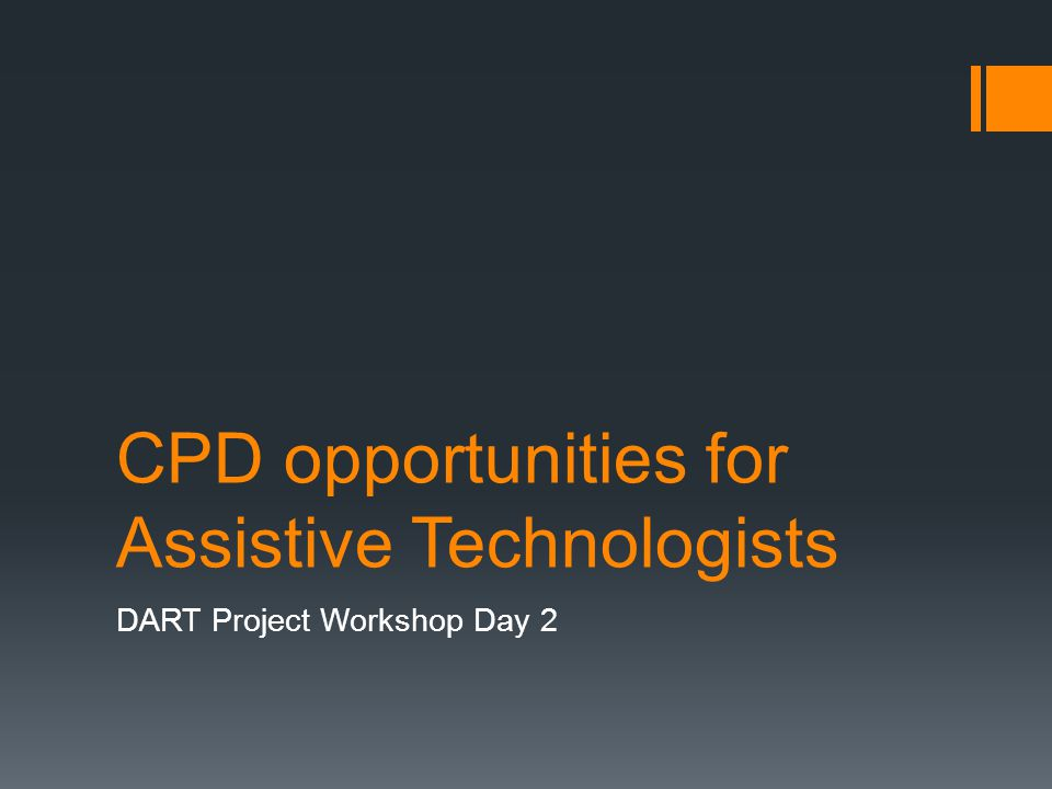 CPD opportunities for Assistive Technologists DART Project Workshop Day 2