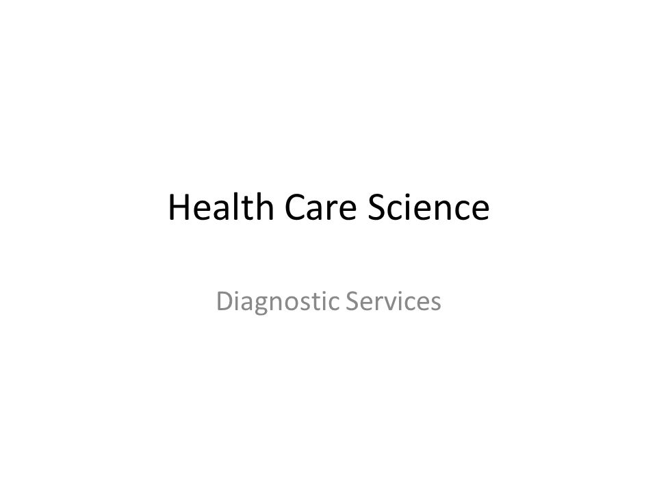 Health Care Science Diagnostic Services