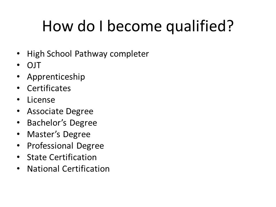 How do I become qualified.