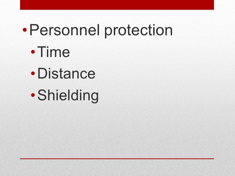Personnel protection Time Distance Shielding