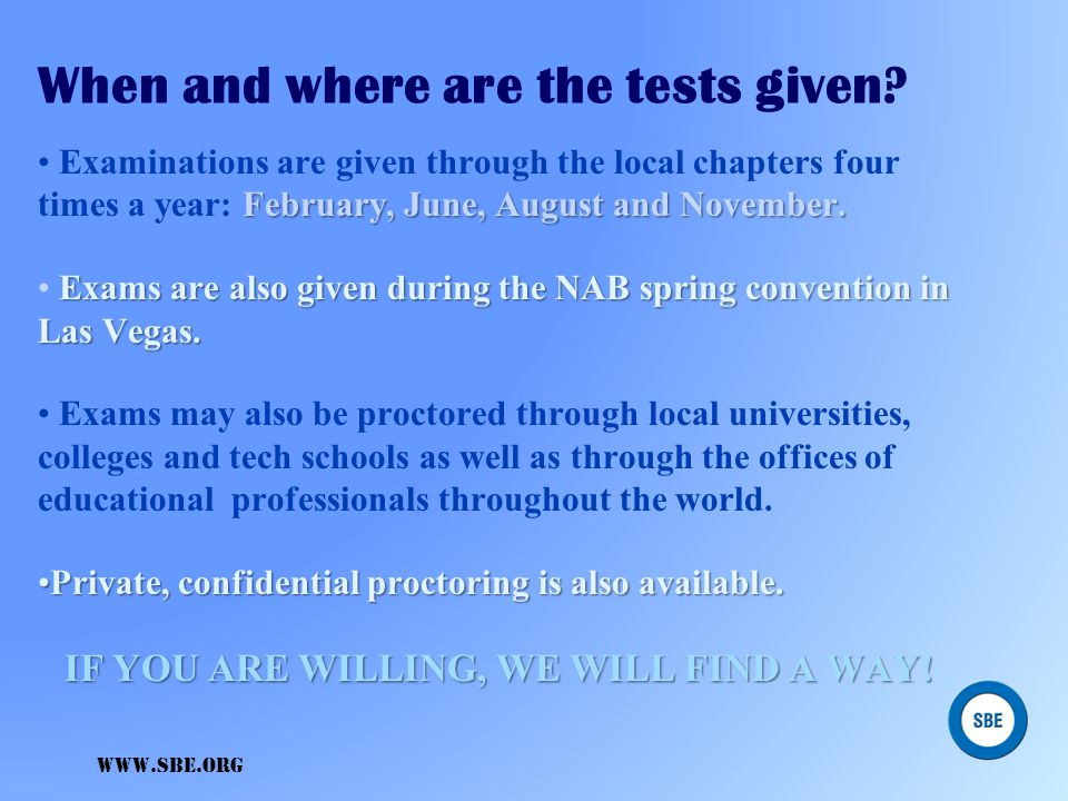www.sbe.org CERTIFICATION EXAMINATIONS All questions are prepared by broadcast engineers! SBE Certification exams reflect what you do every day and yo