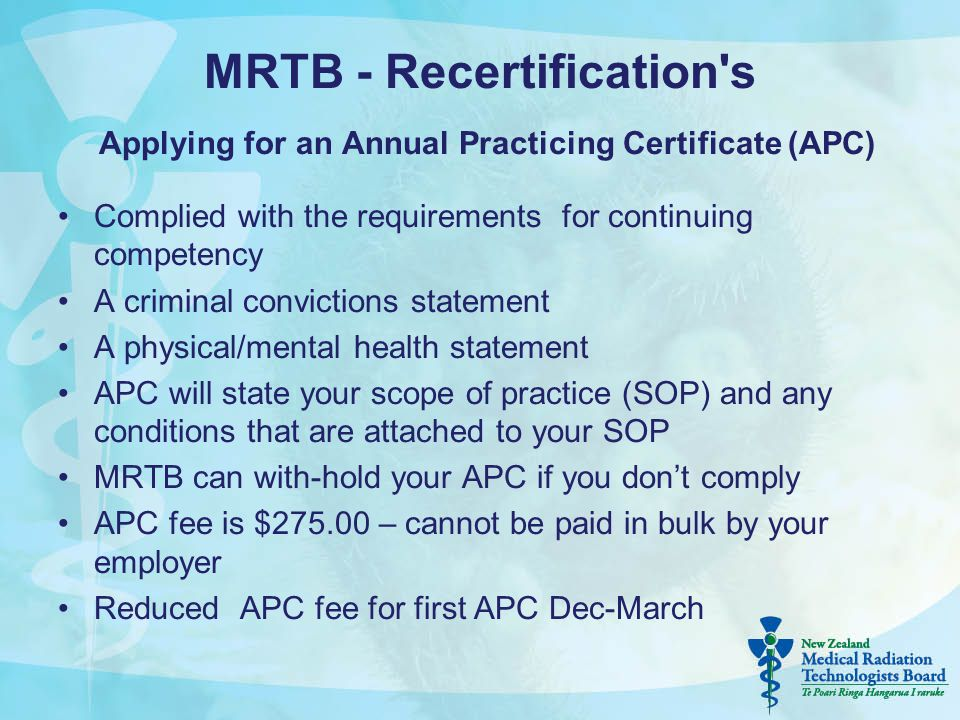 MRTB - Recertification's Applying for an Annual Practicing Certificate (APC) Complied with the requirements for continuing competency A criminal convi