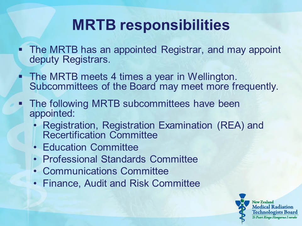 MRTB responsibilities  The MRTB has an appointed Registrar, and may appoint deputy Registrars.  The MRTB meets 4 times a year in Wellington. Subcomm
