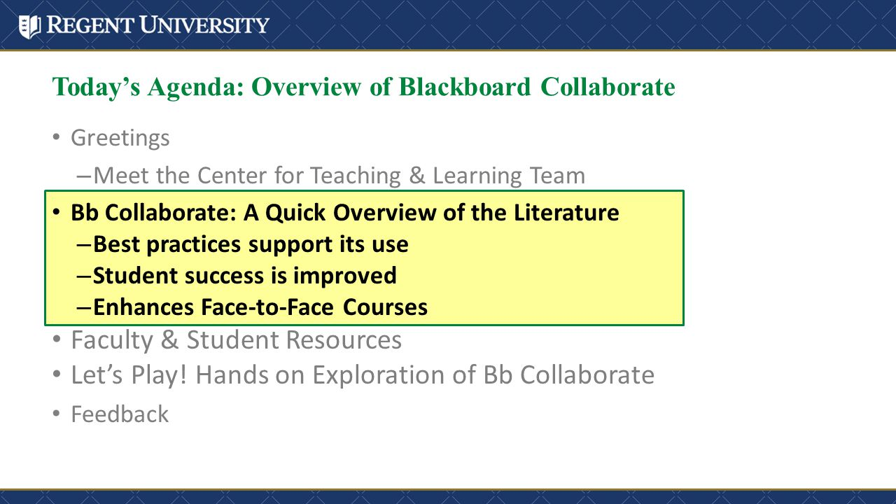 Today's Agenda: Overview of Blackboard Collaborate Greetings – Meet the Center for Teaching & Learning Team Bb Collaborate: A Quick Overview of the Li