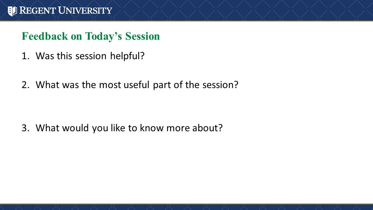 Feedback on Today's Session 1.Was this session helpful.