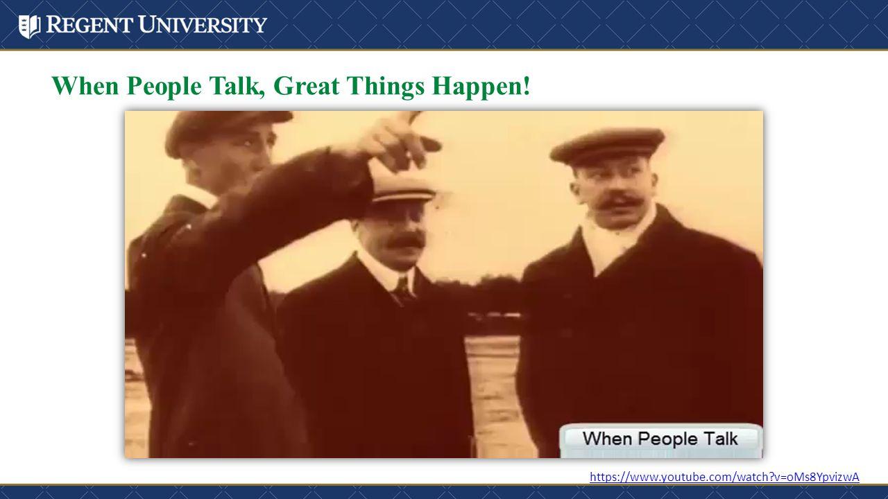 When People Talk, Great Things Happen! https://www.youtube.com/watch?v=oMs8YpvizwA