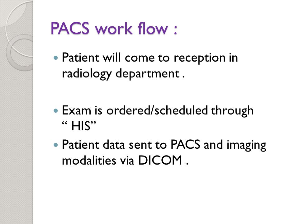 PACS work flow : Patient will come to reception in radiology department.