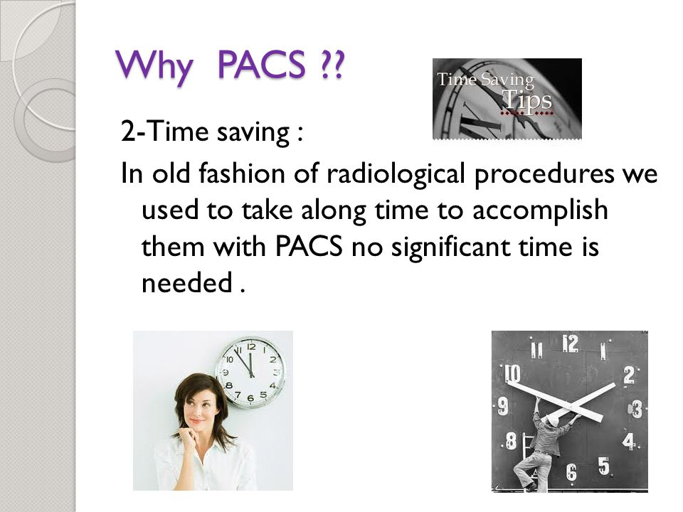 Why PACS ?.