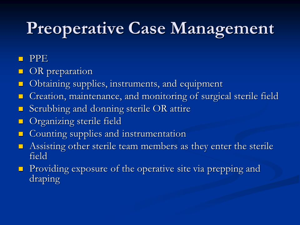 Preoperative Case Management PPE PPE OR preparation OR preparation Obtaining supplies, instruments, and equipment Obtaining supplies, instruments, and