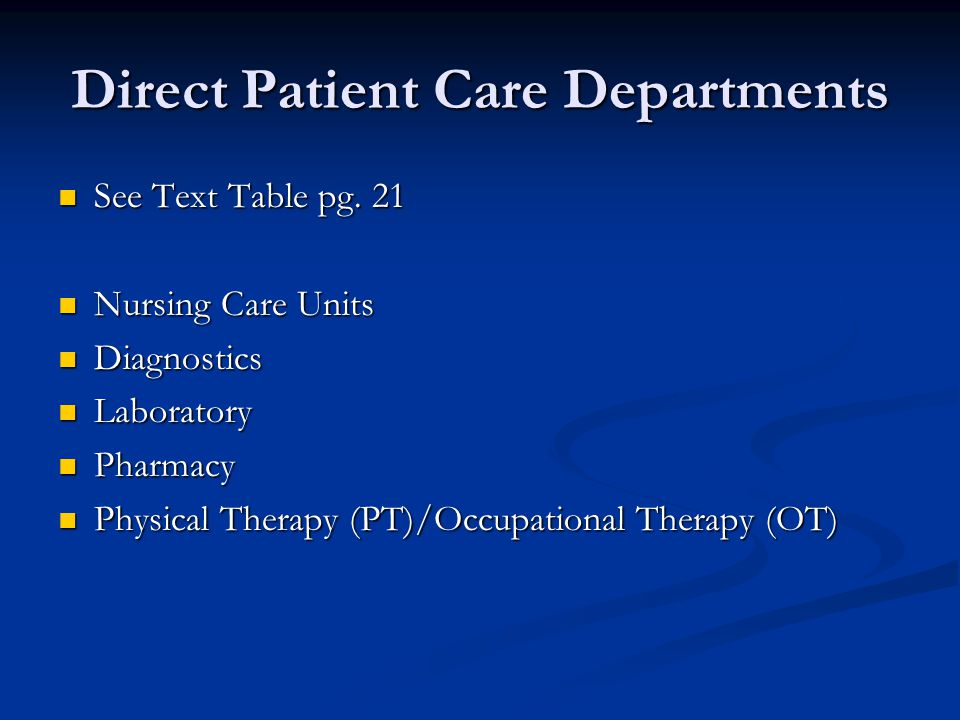 Direct Patient Care Departments See Text Table pg. 21 See Text Table pg. 21 Nursing Care Units Nursing Care Units Diagnostics Diagnostics Laboratory L