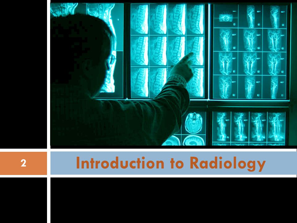 Introduction to Radiology 2