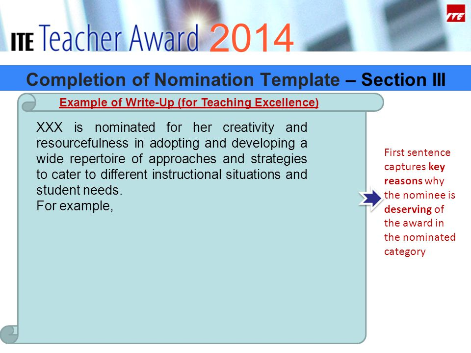 2014 Completion of Nomination Template – Section III XXX is nominated for her creativity and resourcefulness in adopting and developing a wide repertoire of approaches and strategies to cater to different instructional situations and student needs.
