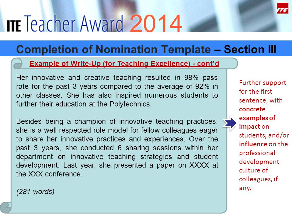 2014 Completion of Nomination Template – Section III Her innovative and creative teaching resulted in 98% pass rate for the past 3 years compared to the average of 92% in other classes.