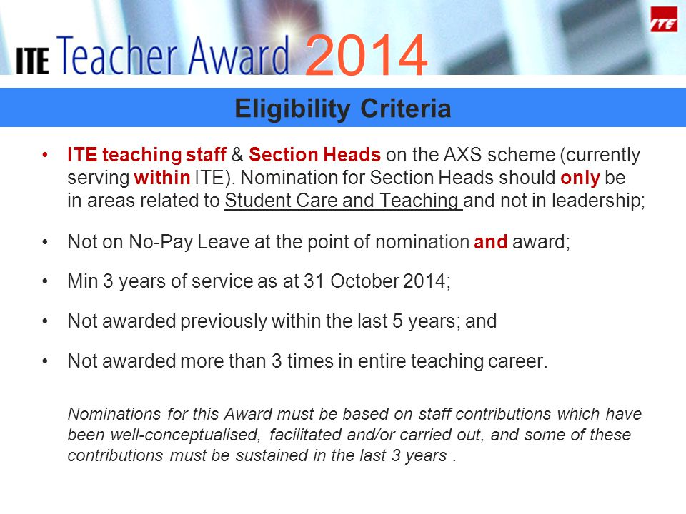 2014 Eligibility Criteria ITE teaching staff & Section Heads on the AXS scheme (currently serving within ITE).
