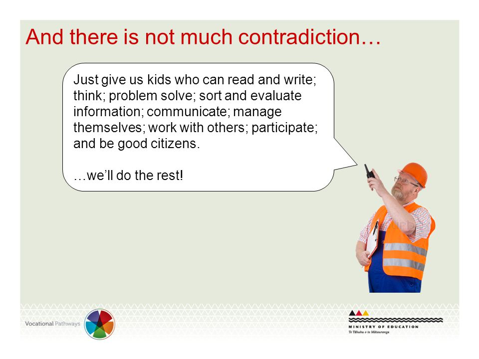 Just give us kids who can read and write; think; problem solve; sort and evaluate information; communicate; manage themselves; work with others; parti