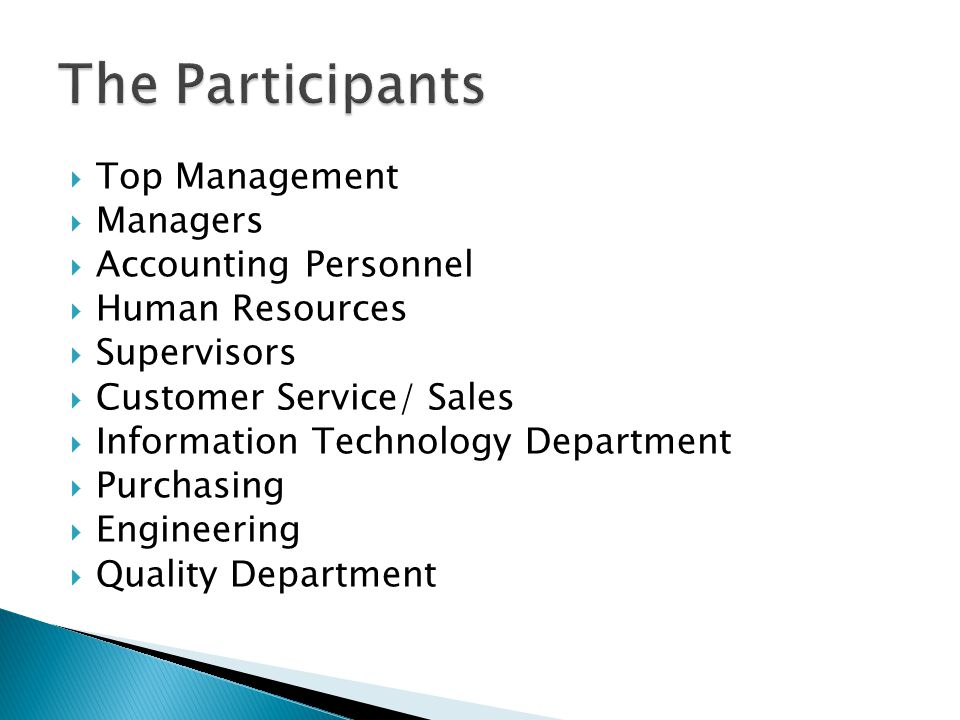  Top Management  Managers  Accounting Personnel  Human Resources  Supervisors  Customer Service/ Sales  Information Technology Department  Pur