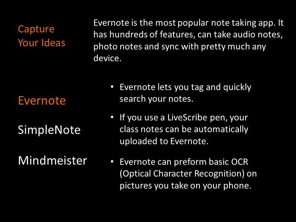 Capture Your Ideas SimpleNote is a plain text note taking program that on purpose has few features other than a very powerful search engine.