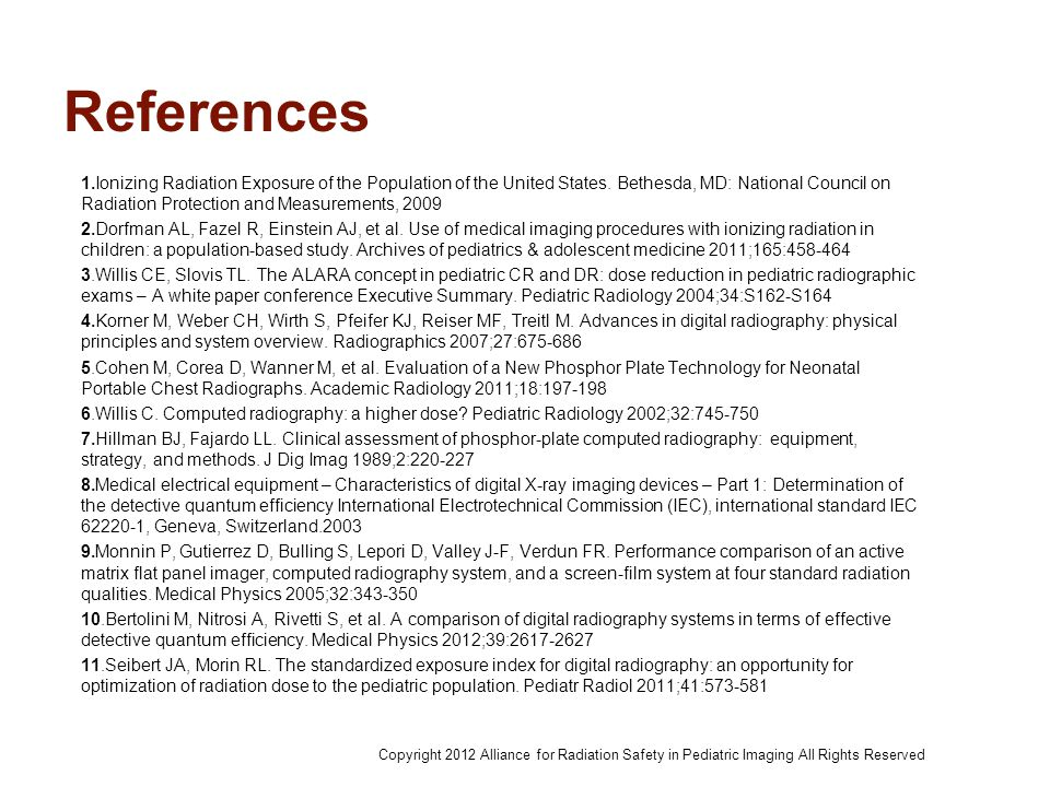 References 1.Ionizing Radiation Exposure of the Population of the United States. Bethesda, MD: National Council on Radiation Protection and Measuremen