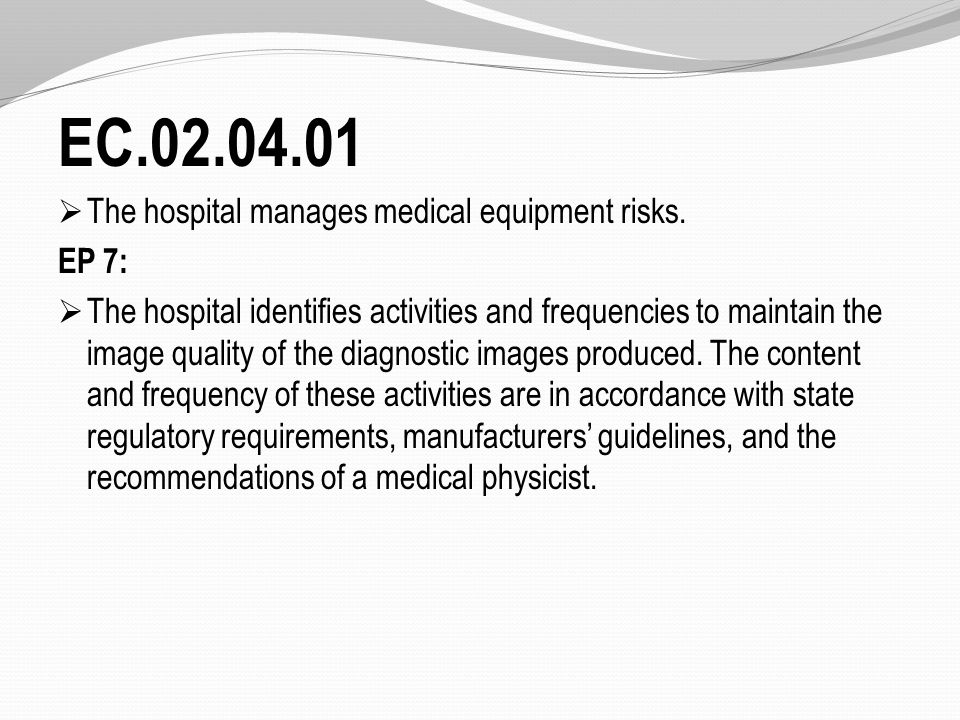 EC.02.04.01  The hospital manages medical equipment risks.