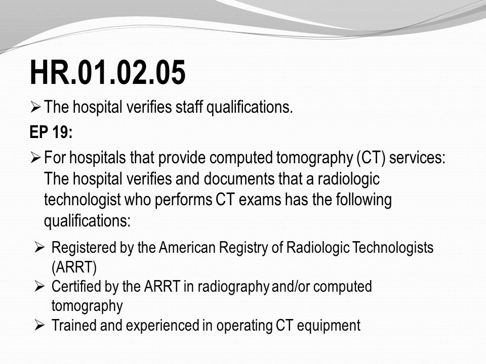 HR.01.02.05  The hospital verifies staff qualifications.