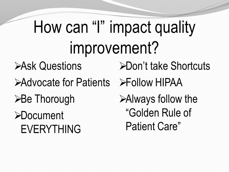How can I impact quality improvement.