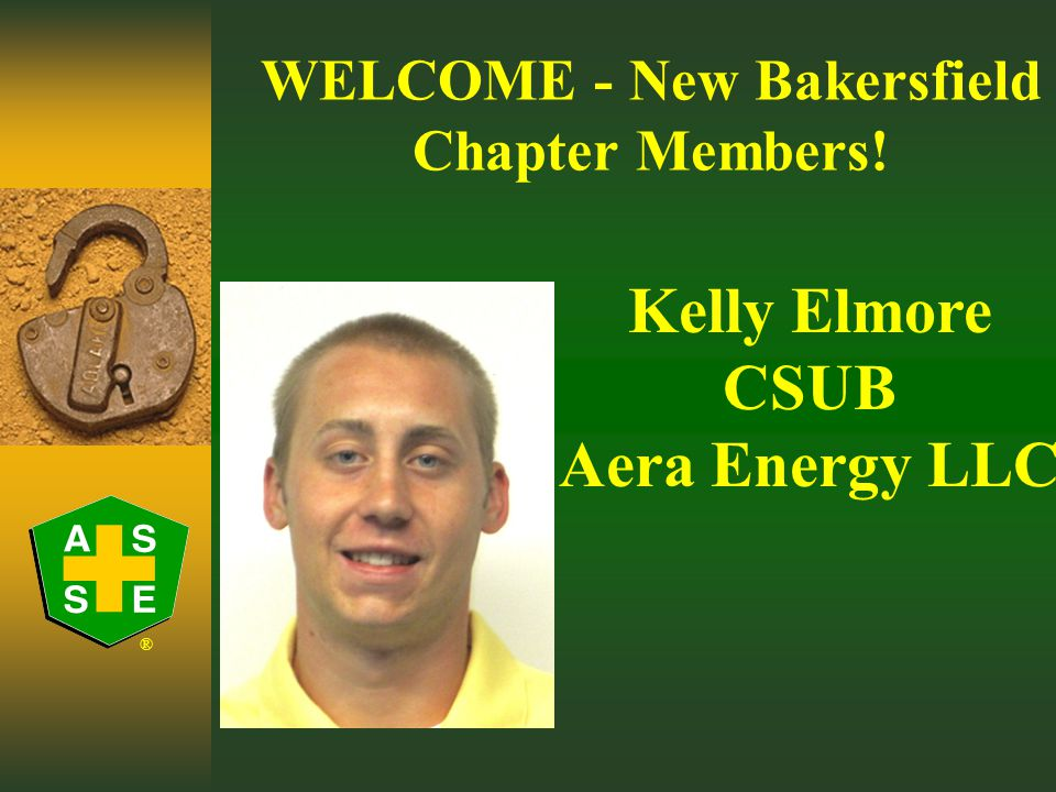 ® WELCOME American Society of Safety Engineers Your Chapter Name Here bakersfield.asse.org