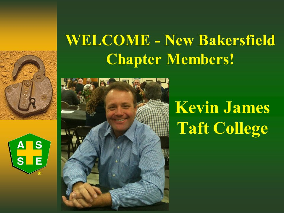 ® WELCOME - New Bakersfield Chapter Members! Ken Corwin L-3 Communications