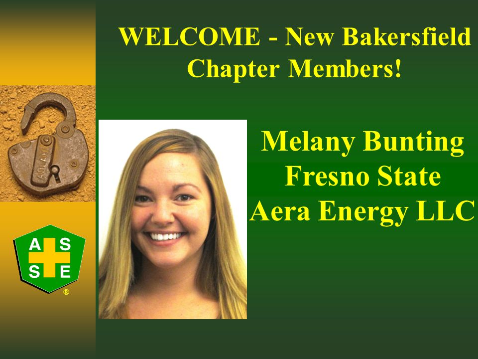® WELCOME - New Bakersfield Chapter Members! Liz Fernandez CSUB/Roll Global