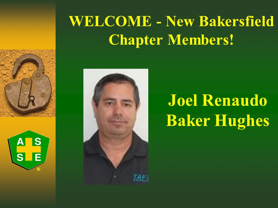 ® WELCOME - New Bakersfield Chapter Members! Melany Bunting Fresno State Aera Energy LLC