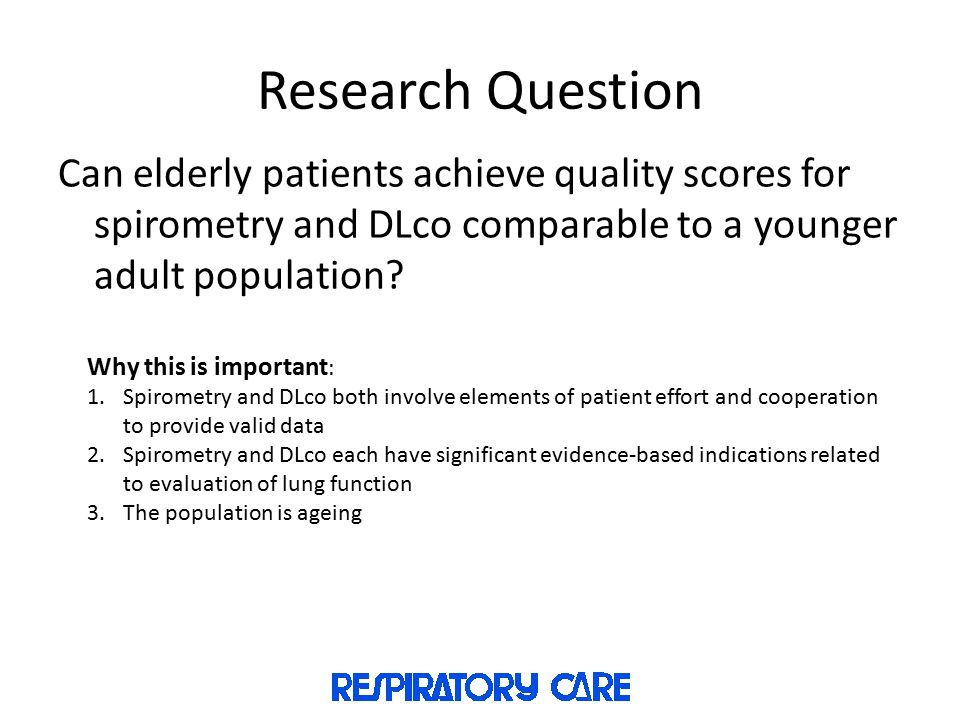 Research Question Can elderly patients achieve quality scores for spirometry and DLco comparable to a younger adult population.
