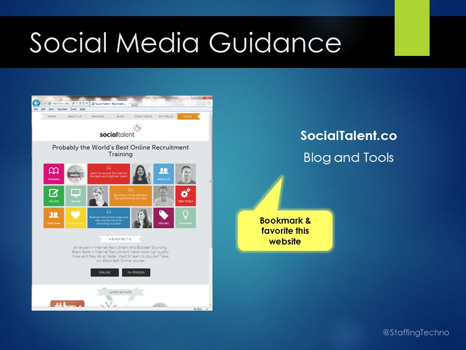 Social Media Guidance SocialTalent.co Blog and Tools @StaffingTechno Bookmark & favorite this website
