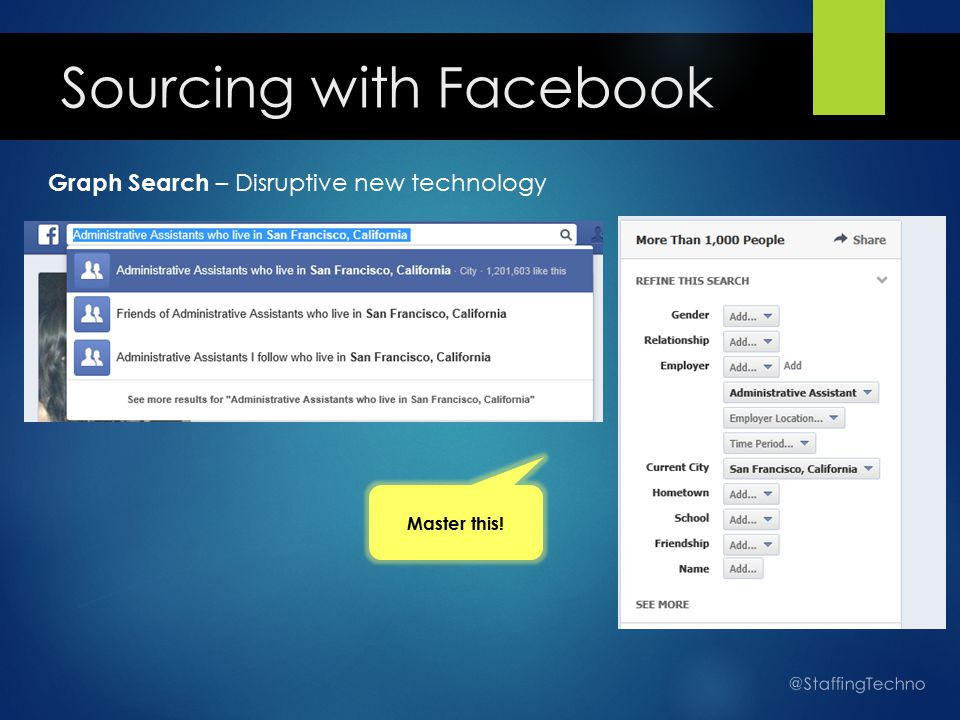 Sourcing with Facebook Graph Search – Disruptive new technology @StaffingTechno Master this!