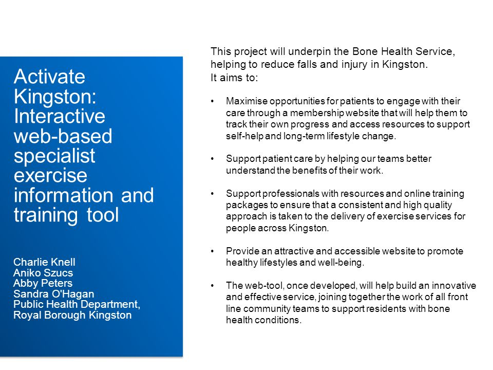 This project will underpin the Bone Health Service, helping to reduce falls and injury in Kingston.