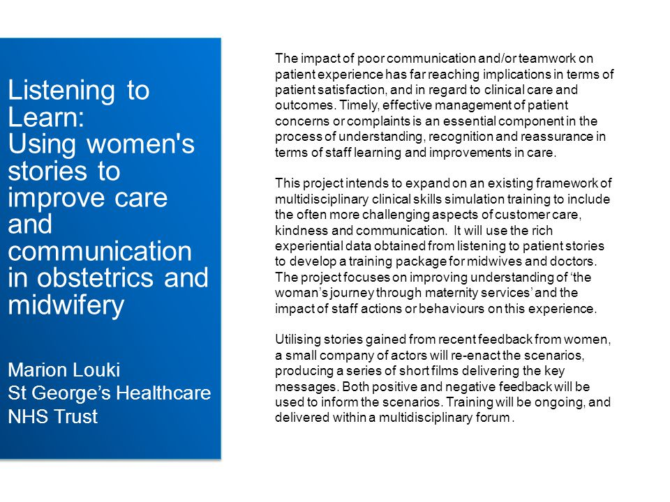 The impact of poor communication and/or teamwork on patient experience has far reaching implications in terms of patient satisfaction, and in regard to clinical care and outcomes.