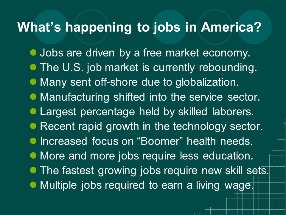 What's happening to jobs in America. Jobs are driven by a free market economy.