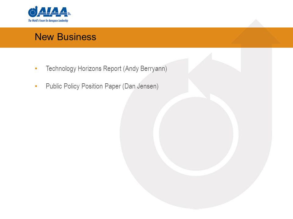 New Business Technology Horizons Report (Andy Berryann) Public Policy Position Paper (Dan Jensen)