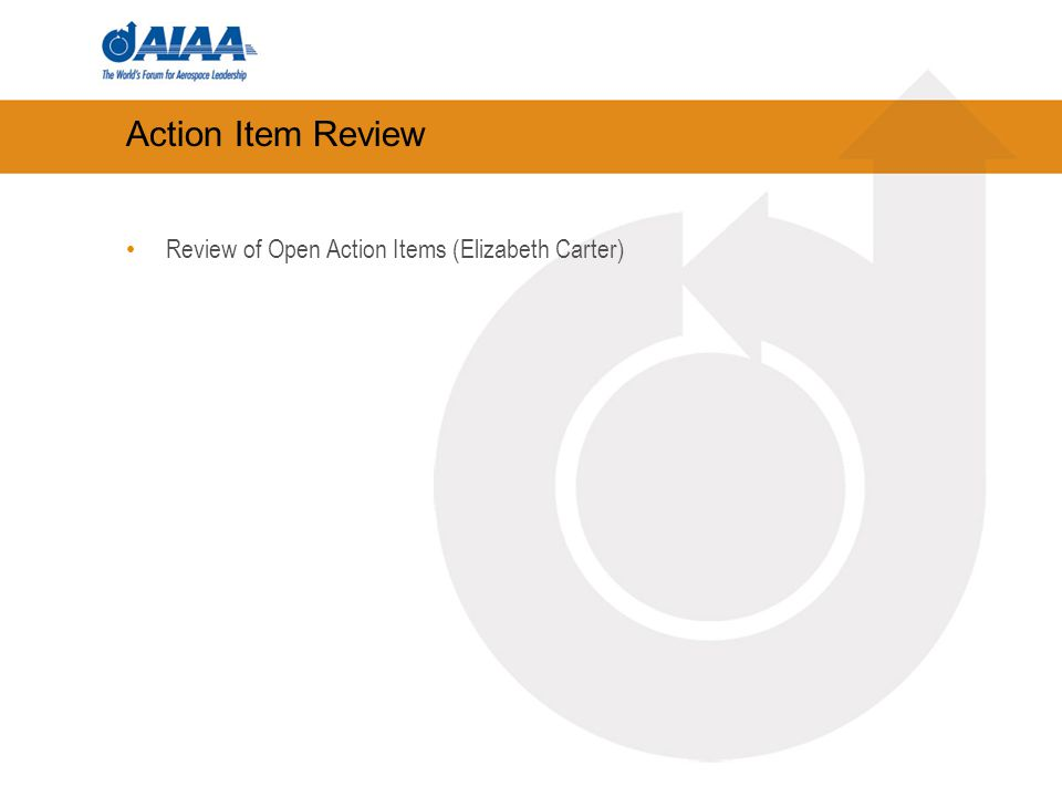 Action Item Review Review of Open Action Items (Elizabeth Carter)