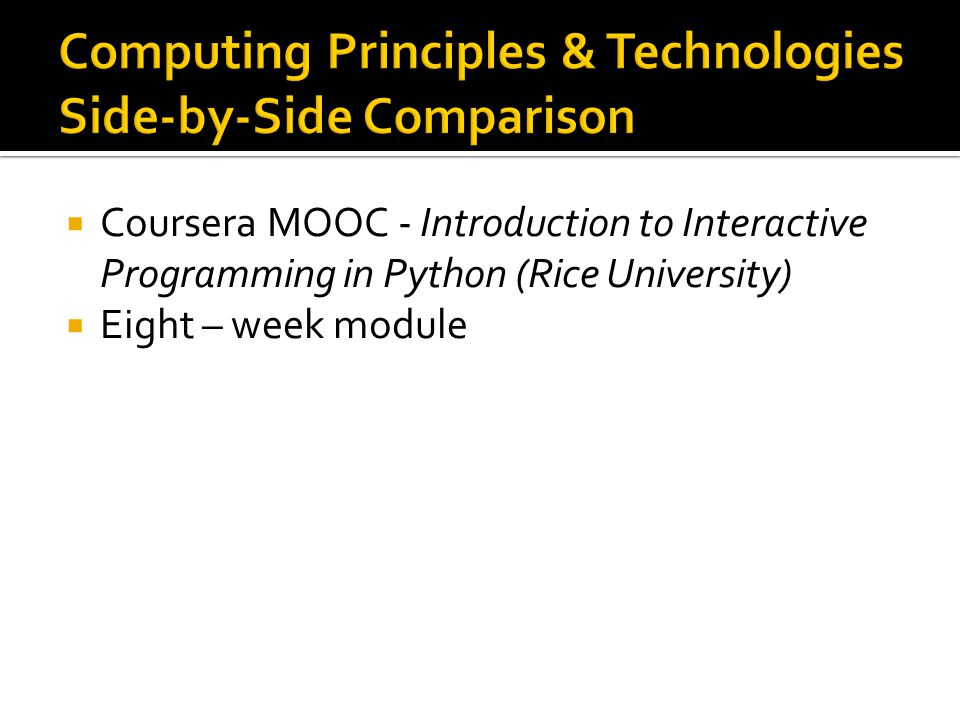  Coursera MOOC - Introduction to Interactive Programming in Python (Rice University)  Eight – week module