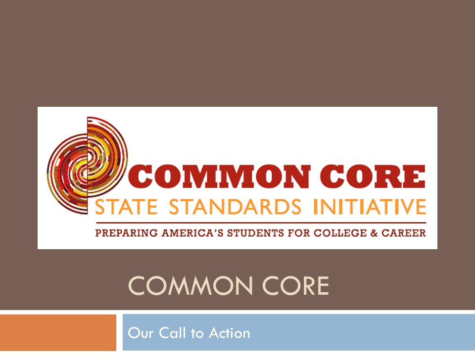 COMMON CORE Our Call to Action