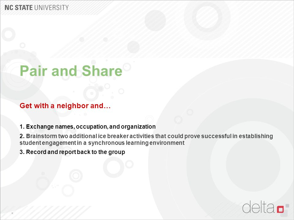 Pair and Share Get with a neighbor and… 1. Exchange names, occupation, and organization 2. Brainstorm two additional ice breaker activities that could