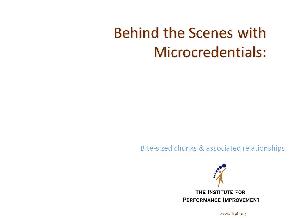 www.tifpi.org Microcredentials have associated relationships Relationships between microcredentials create or enhance their respective meanings.