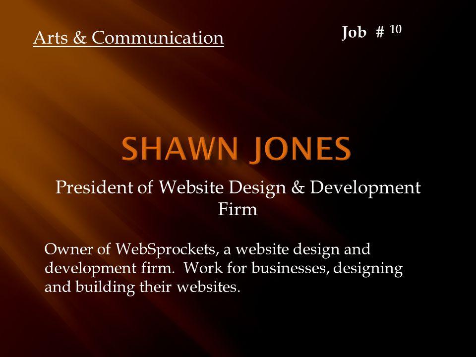 President of Website Design & Development Firm Owner of WebSprockets, a website design and development firm.