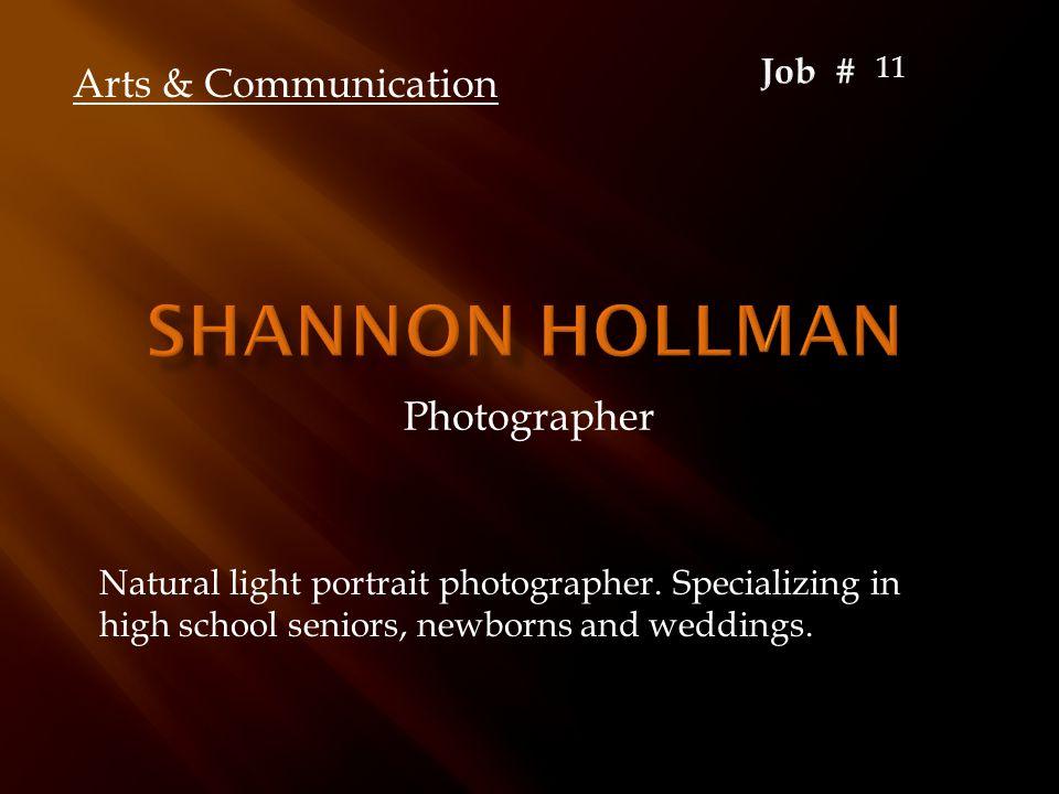 Photographer Natural light portrait photographer. Specializing in high school seniors, newborns and weddings. Arts & Communication 11